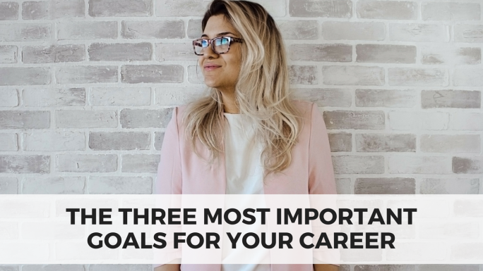 The Three Most Important Goals for Your Career