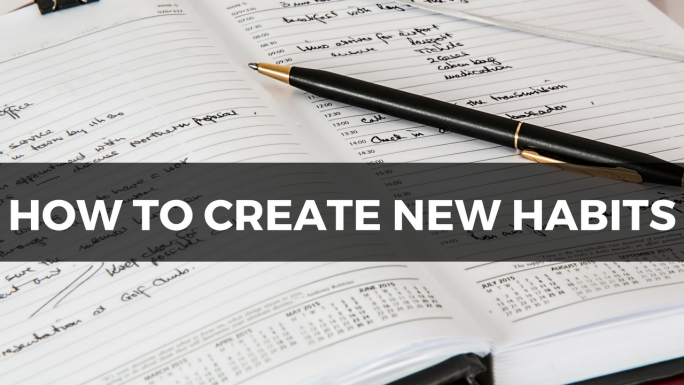 How to Create New Habits