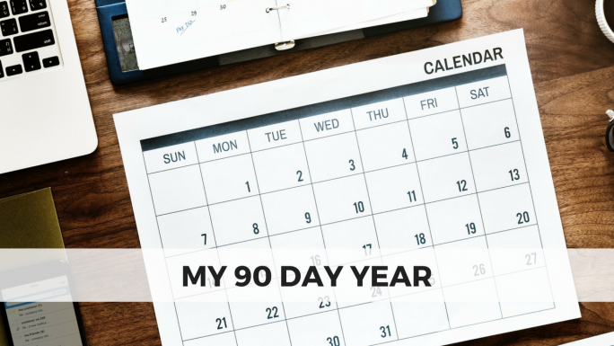 My 90 Day Year