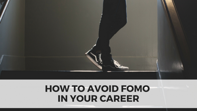 How to Avoid FOMO in Your Career