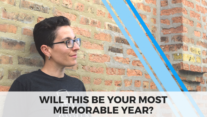 Will This Be Your Most Memorable Year?