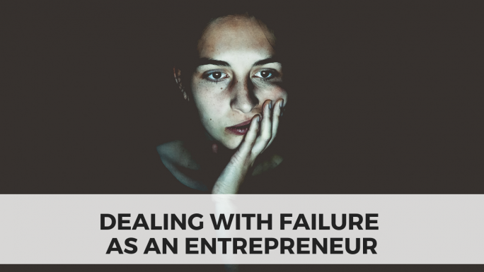 Dealing with Failure as an Entrepreneur