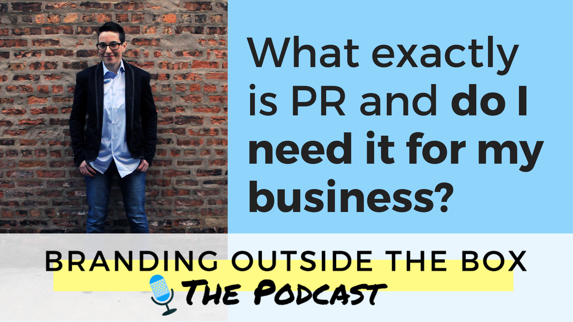 What exactly is PR and why do I need it for my business?