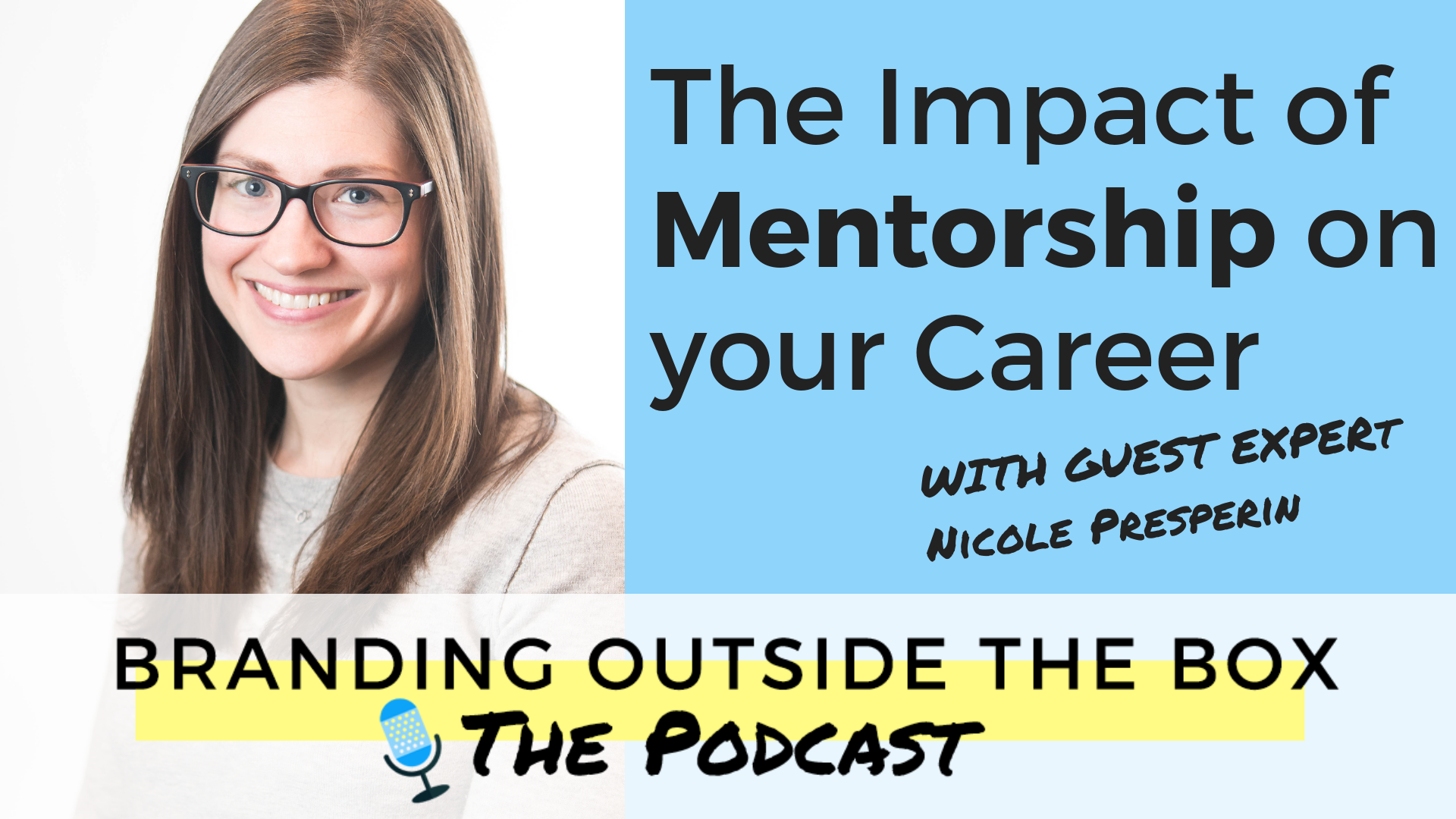 The Impact of Mentorship on your Career with Nicole Presperin