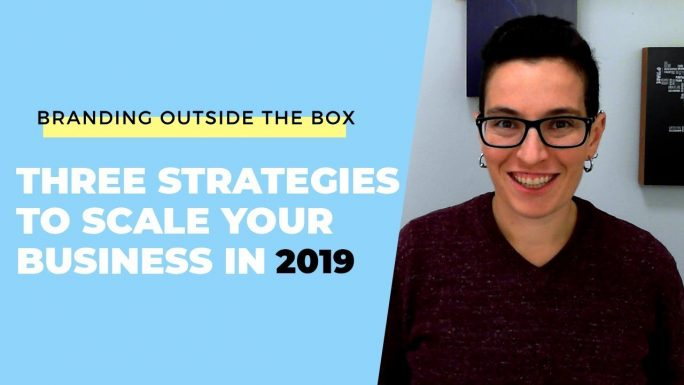 3 Strategies for Scaling Your Business in 2019