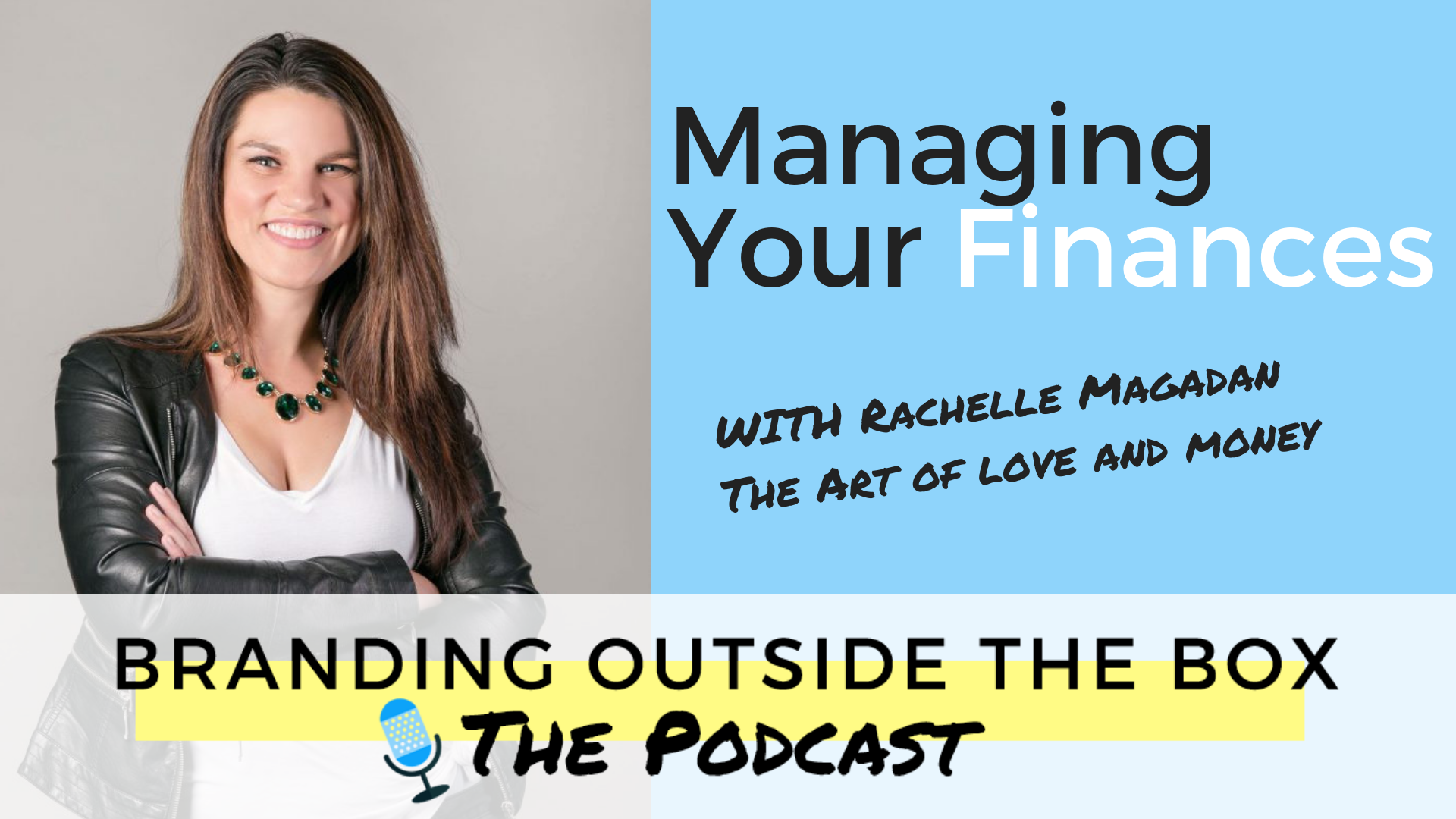 Managing Your Finances with Rachelle Magadan of Art of Love and Money