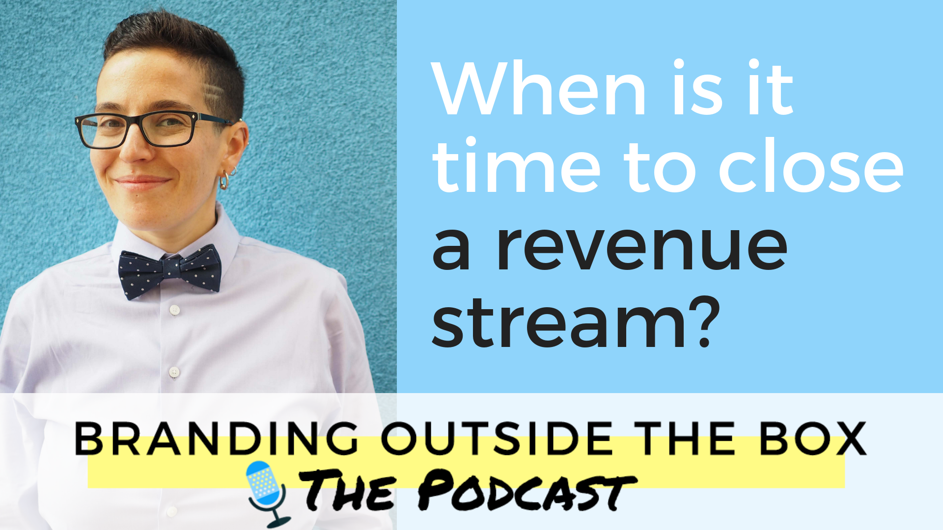 When is it time to close a revenue stream?