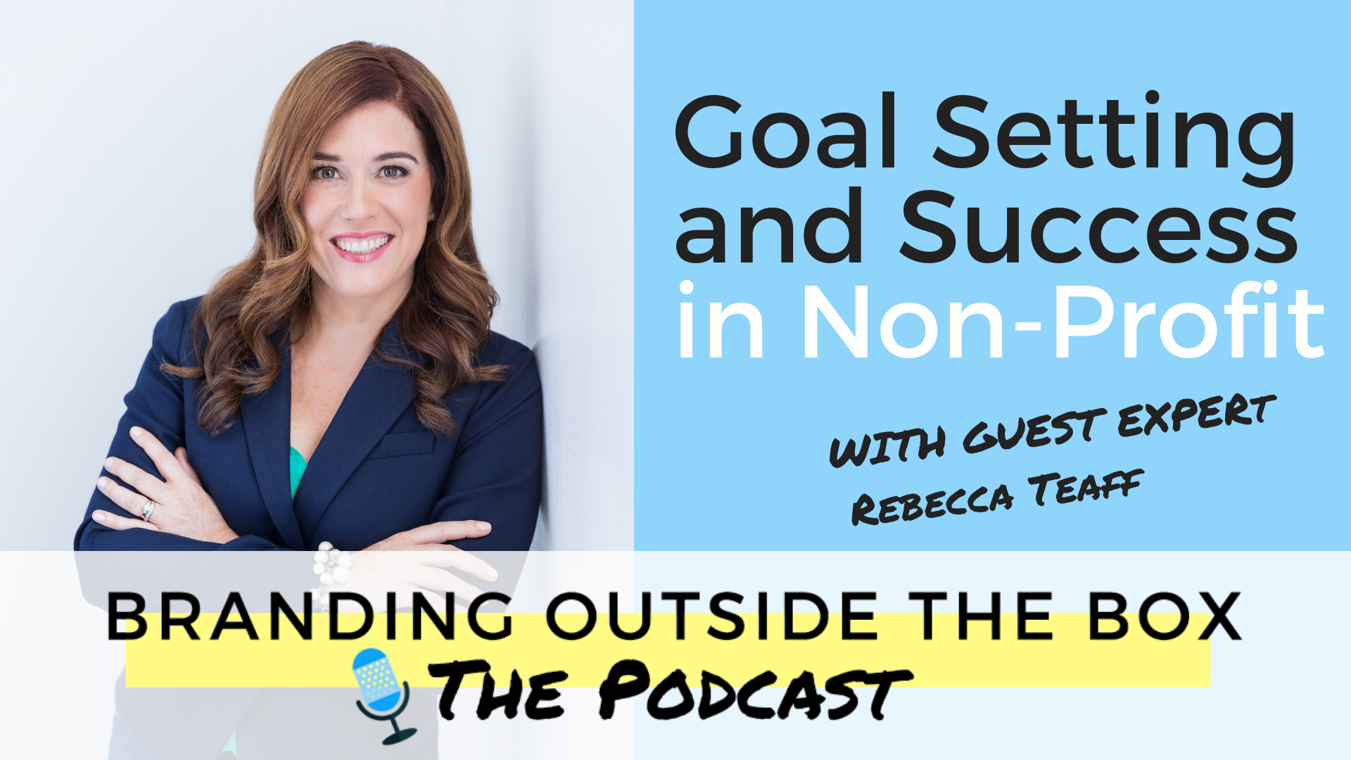 Goal Setting and Success in Non-Profit with Rebecca Teaff