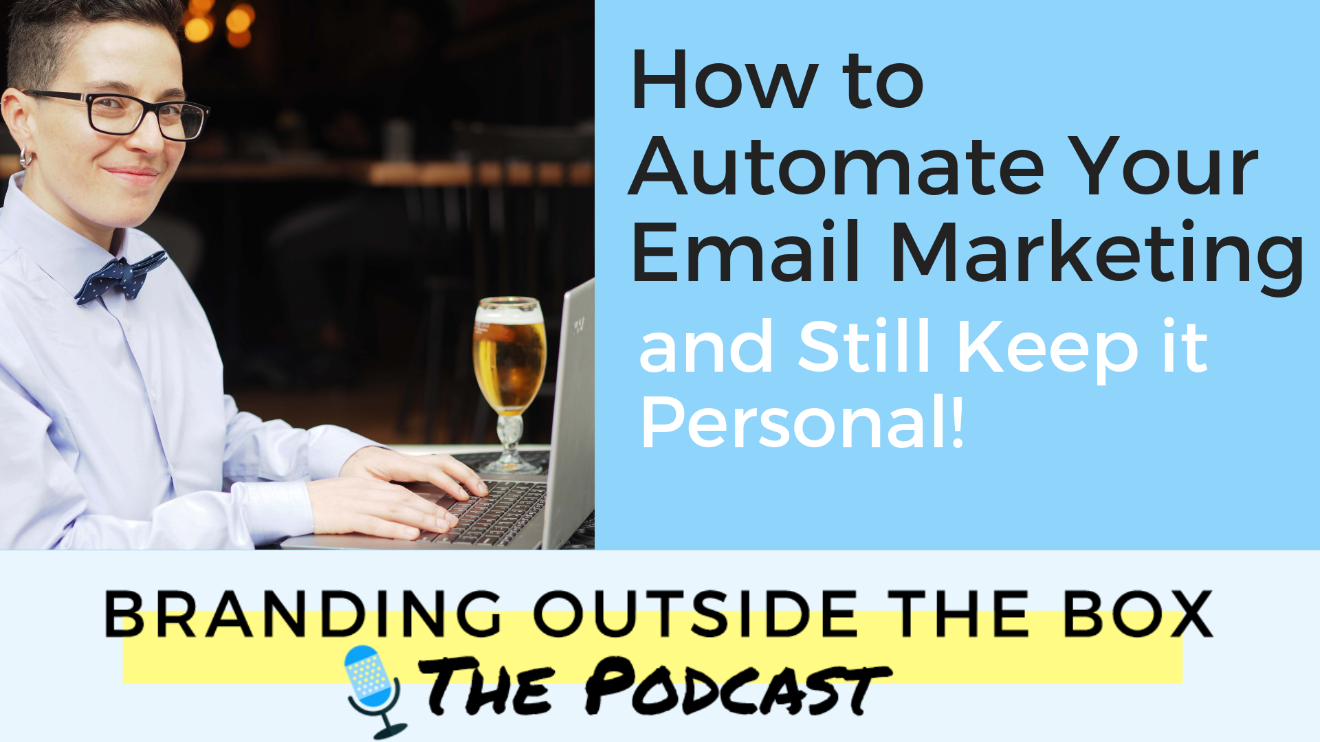 Email Marketing: Automate and Still Keep it Personal