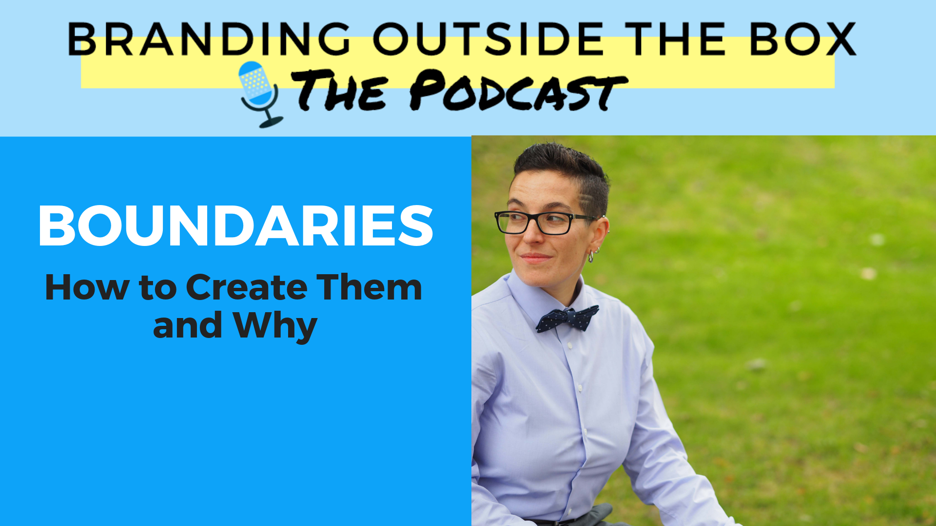 Boundaries: How to Create Them and Why