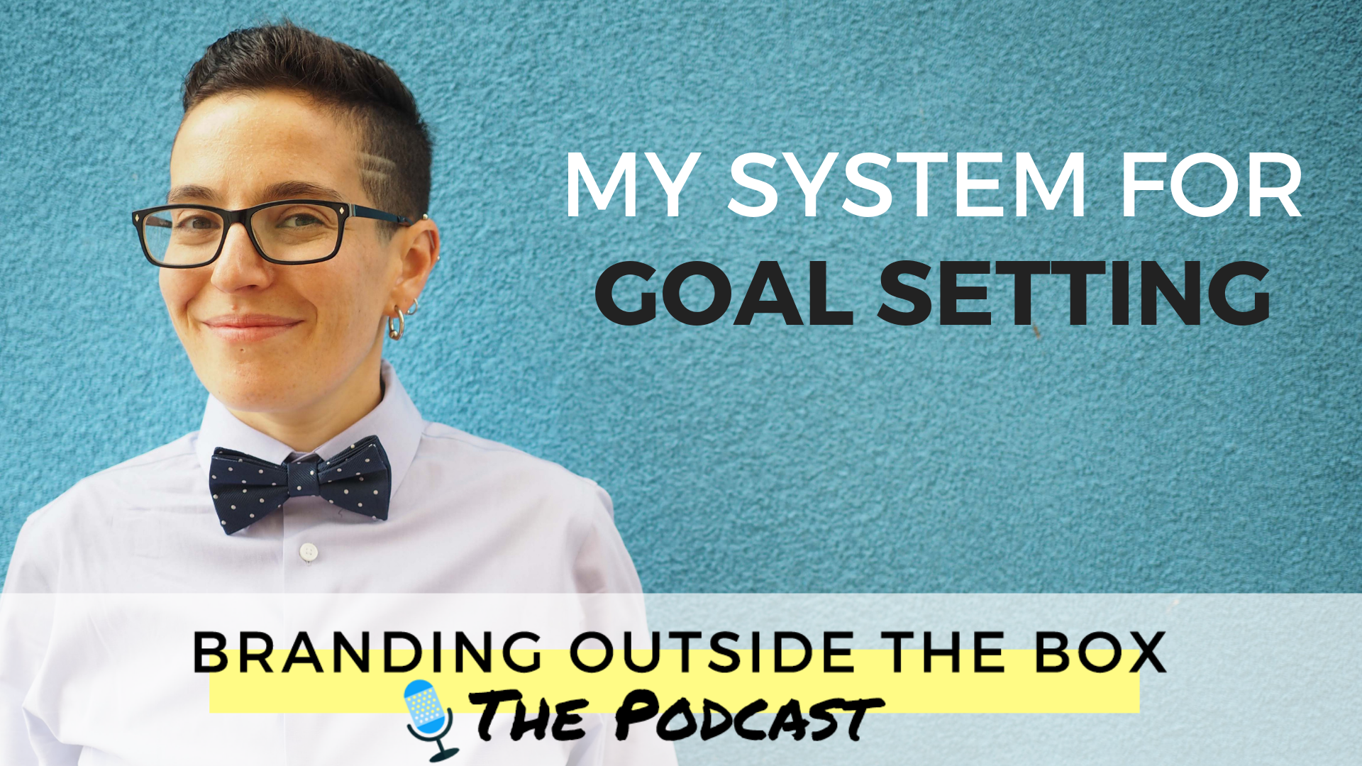My System for Goal Setting