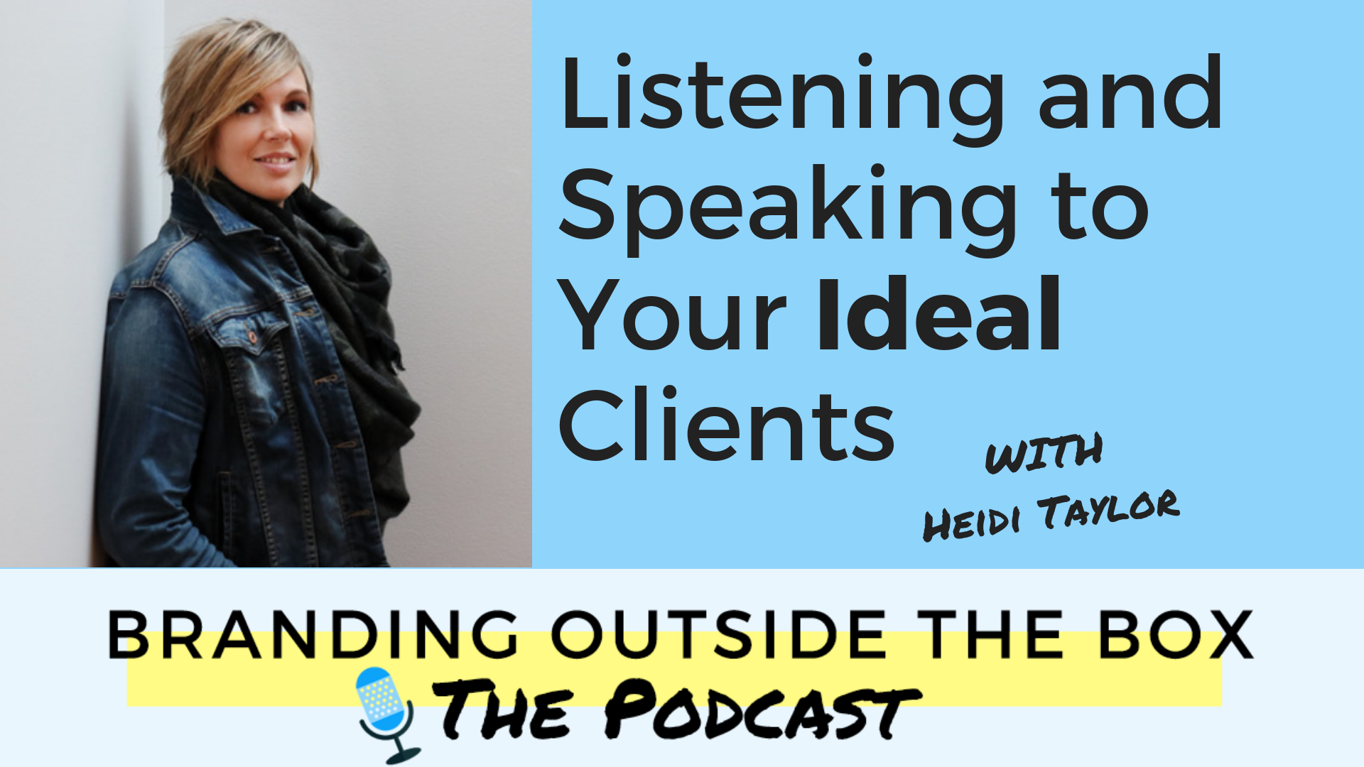 Listening and Speaking to Your Ideal Clients