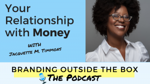 Your Relationship with Money with Jacquette M. Timmons