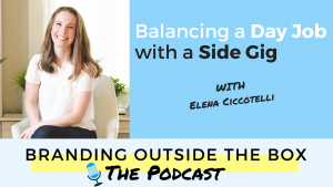 How to Balance a Day Job and a Side Gig with Elena Ciccotelli